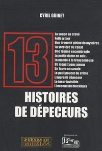 Cyril Guinet - 13 Histoires de dépeceurs.