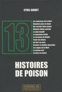 Cyril Guinet - 13 Histoires de poison.