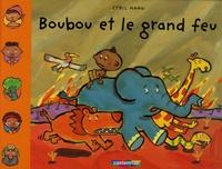 Cyril Hahn - Boubou et le grand feu.