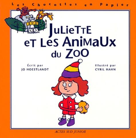 Cyril Hahn et Jo Hoestlandt - Juliette et les animaux du zoo.