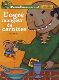 Cyril Hahn - L'ogre mangeur de carottes.