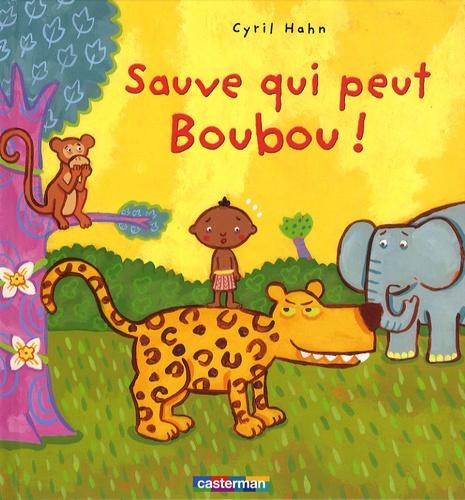 Cyril Hahn - Sauve qui peut Boubou !.
