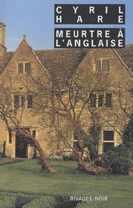 Cyril Hare - Meurtre à l'anglaise.