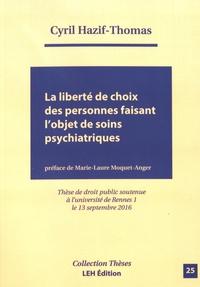 Cyril Hazif-Thomas - La liberté de choix des personnes faisant l'objet de soins psychiatriques.