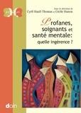 Cyril Hazif-Thomas et Cécile Hanon - Profanes, soignants et santé mentale : quelle ingérence ?.