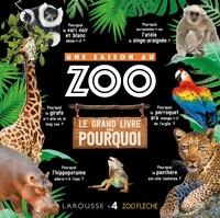 Cyril Hue - Une Saison au zoo - Le grand livre des pourquoi.
