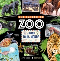 Cyril Hue - Une Saison au Zoo - Le grand tour du monde.