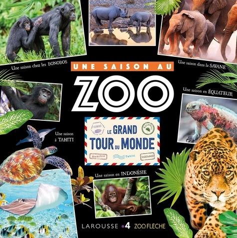 Une Saison Au Zoo Le Grand Tour Du Monde Album