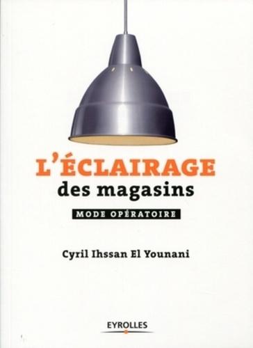 Cyril Ihssan El Younani - L'éclairage des magasins.