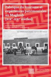 Cyril Isnart et Charlotte Mus-Jelidi - Fabrique du tourisme et expériences patrimoniales au Maghreb, XIXe-XXIe siècles.