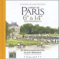 Cyril Joscet et Laure Crech'Riou - Carnet de Paris 6e et 14e arrondissements - De Saint-Germain-des-Prés au parc Montsouris.