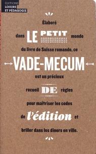 Cyril Jost et Marc Dubois - Le petit vade-mecum de l'édition.