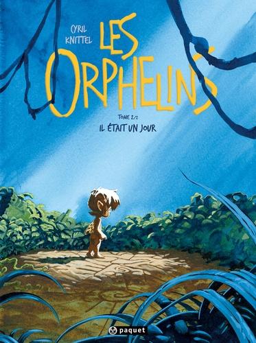 Cyril Knittel - Les Orphelins Tome 2 : Il était un jour.