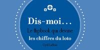 Cyril Lafitau - Dis moi Les chiffres du loto - Le flipbook qui devine.