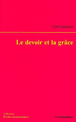 Cyril Lemieux - Le devoir et la grâce.