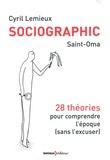 Cyril Lemieux et  Saint-Oma - Sociographic - 23 théories pour comprendre l'époque (sans l'excuser).
