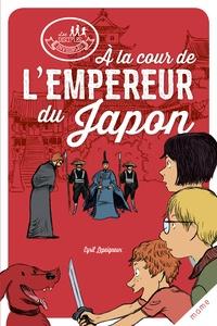 Cyril Lepeigneux - A la cour de l'empereur du Japon.