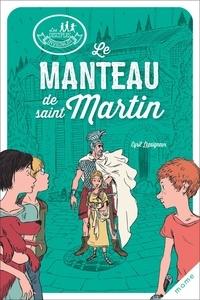 Cyril Lepeigneux et Alban Marilleau - Le manteau de saint Martin.