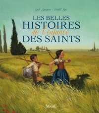 Cyril Lepeigneux et Christel Espié - Les belles histoires de l'enfance des saints.