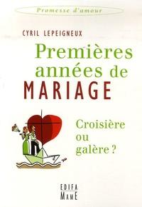 Cyril Lepeigneux - Premières années de mariage - Croisière ou galère ?.