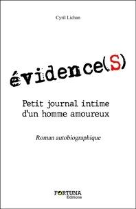 Cyril LICHAN - évidence(s) - Petit journal intime d'un homme amoureux.