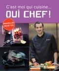 Cyril Lignac - C'est moi qui cuisine... Oui chef !.