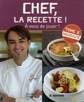 Cyril Lignac - Chef, la recette ! - Tome 2.