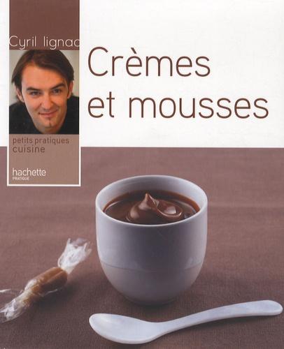 Cyril Lignac - Crèmes et mousses.