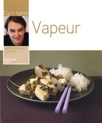 Cyril Lignac - Cuisine à la vapeur.