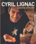 Cyril Lignac - Cuisine Attitude.
