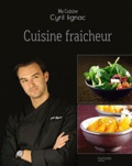 Cyril Lignac - Cuisine fraîcheur.