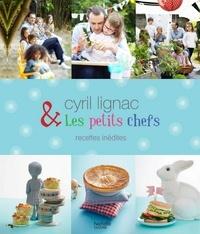 Cyril Lignac - Cyril Lignac et les petits chefs - 30 recettes inédites.