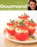 Cyril Lignac - Gourmand - Les 100 meilleures recettes salées.