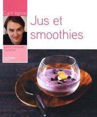 Cyril Lignac - Jus et smoothies.
