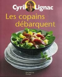 Les copains débarquent - Cyril Lignac  