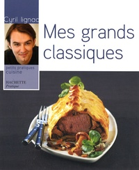 Cyril Lignac - Mes grands classiques.