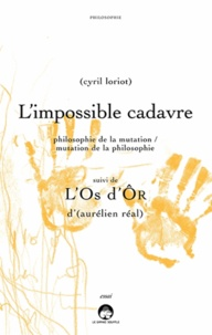 Cyril Loriot - L'impossible cadavre ; L'Os d'ôr.