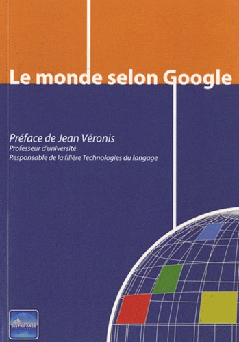 Cyril Louis et Patrick Tournier - Le monde selon Google.