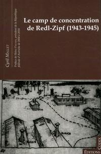 Cyril Mallet - Le camp de concentration de Redl-Zipf (1943-1945).
