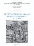 Cyril Mango - Le développement urbain de Constantinople (IVe-VIIe siècles).