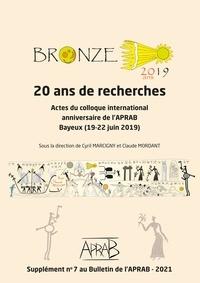 Cyril Marcigny et Claude Mordant - Bronze 2019, 20 ans de recherches - Actes du colloque international anniversaire de l'APRAB, Bayeux (19-22 juin 2019).