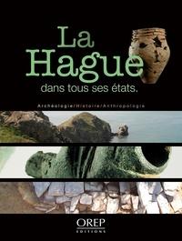 Cyril Marcigny - La Hague dans tous ses états - Archéologie, histoire et anthropologie de la presqu'île de La Hague.