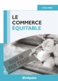Cyril Maré - Le commerce équitable - Un mouvement éthique-table ?.