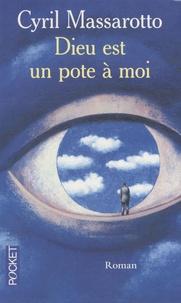 Cyril Massarotto - Dieu est un pote à moi.
