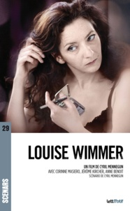 Cyril Mennegun - Louise Wimmer - Scénario du film.