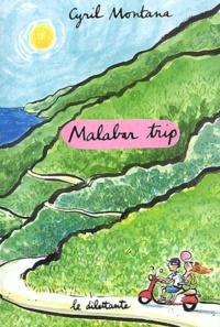 Cyril Montana - Malabar trip.
