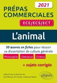 Cyril Morana et Eric Oudin - L'animal Prépas commerciales ECE/ECS/ECT - 50 oeuvres en fiches pour réussir sa dissertation de culture générale.