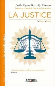 Cyril Morana et Cyrille Bégorre-Bret - La justice - De Platon à Rawls.