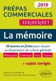 Cyril Morana et Eric Oudin - La mémoire - 50 oeuves en fiches pour réussir sa dissertation de culture générale. Prépas commerciales ECE/ECS/ECT.