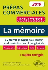 Cyril Morana et Eric Oudin - La mémoire - 50 oeuvres en fiches pour réussir sa dissertation de culture générale. Prépas commerciales ECE/ECS/ECT.